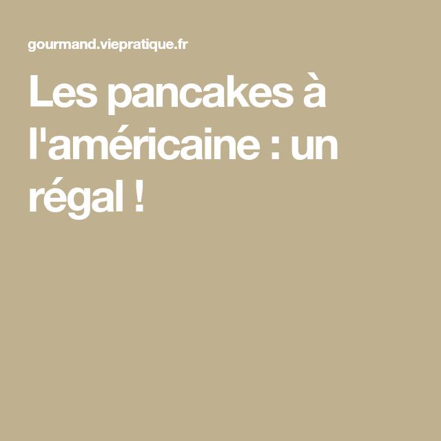 Les pancakes à l'américaine : un régal !