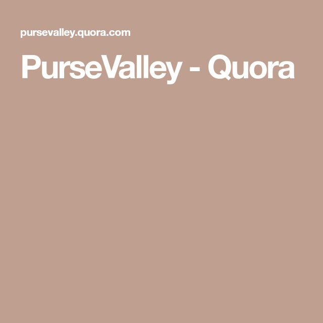 5802ea46e29 PurseValley - Quora Latest Fashion Trends