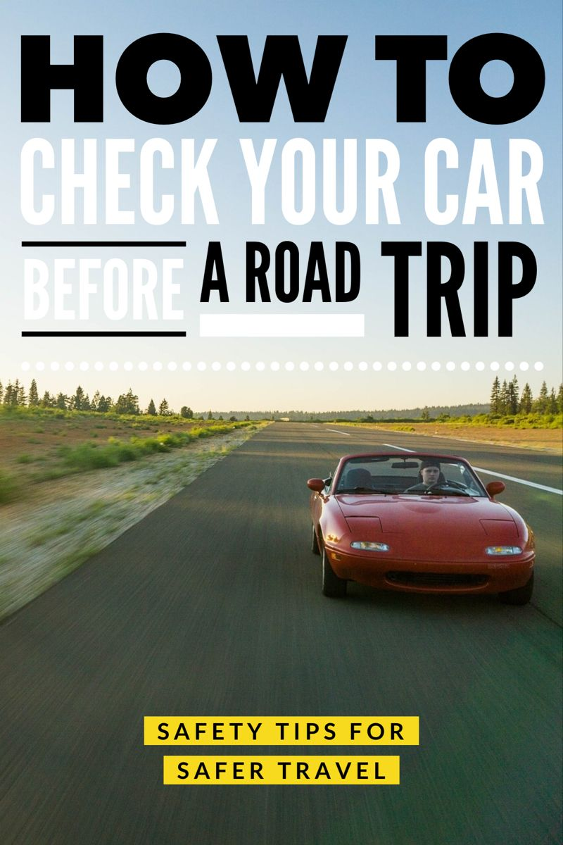 Your Guide To Organizing A Car Check Before A Road Trip in