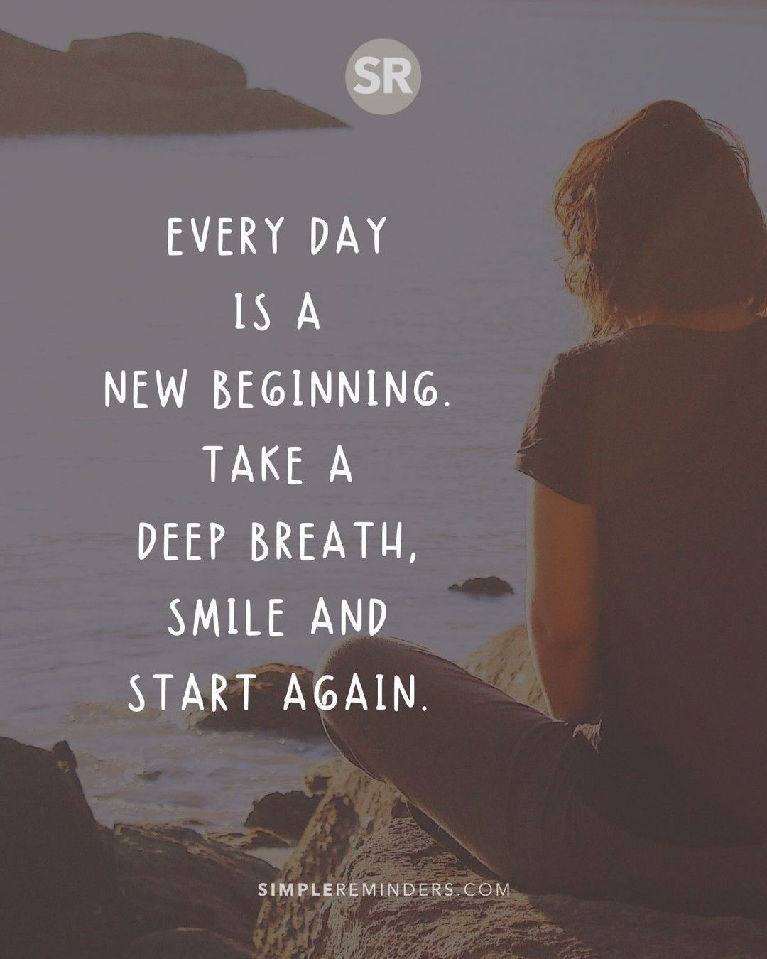 Every Day Is A New Beginning Take A Deep Breath Smile And Start Again Jenniyoungmcgill Bryan New Beginning Quotes New Beginning Quotes Life New Day Quotes