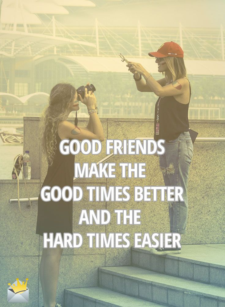 Quote Friends, Hard Times And Friendship