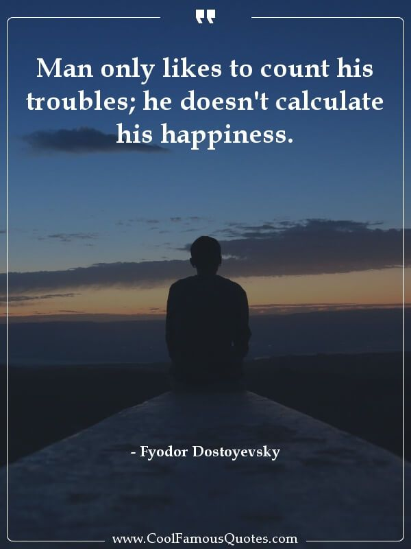 Quote - Man only likes to count his troubles; Life Lesson Quotes, Life Lessons, Life Quotes, Success, Entrepreneur Quotes, Famous Quotes, Counting, Quote Of The Day, Motivational Quotes