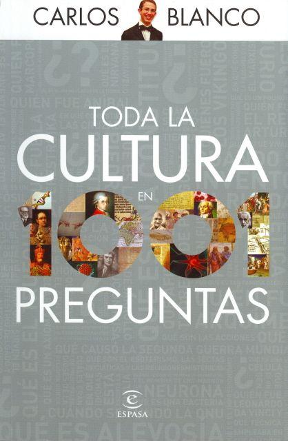 Título: Toda la cultura en 1001 preguntas  Solicite el material por este código: REF.CB23.B53