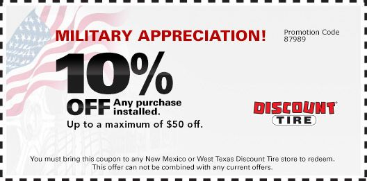 Military Appreciation 10 Off Any Purchase Installed Up To A Maximum Of 50 Promotion Code 87989 You Must Bring Discount Tires Military Appreciation Repair