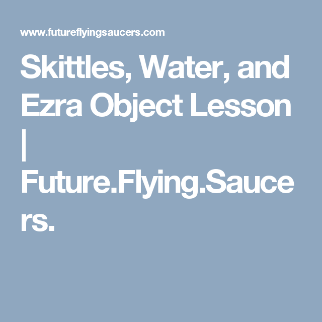 Skittles, Water, and Ezra Object Lesson | Sunday School