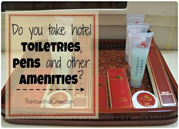 Do You Take Hotel Toiletries Pens And Other Amenities Hotel Toiletries Travel Shampoo Shampoo Bottles