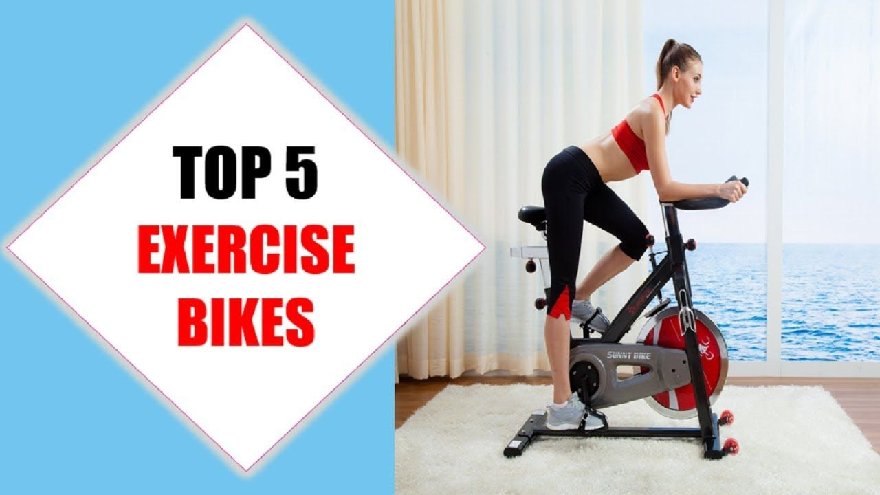 Top 5 Best Exercise Bikes 2018 Best Exercise Bike Review By