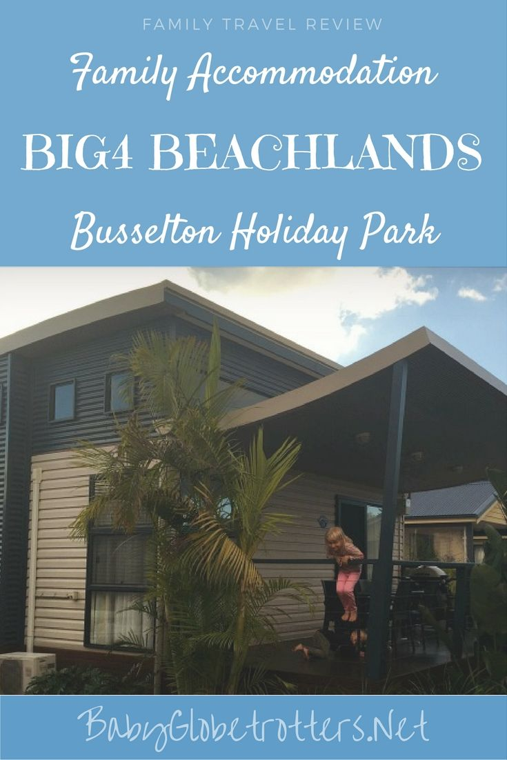Exploring Busselton Margaret River Region With Big4 Beachlands Our Globetrotters Family Travel Travel Reviews Travel Accommodations