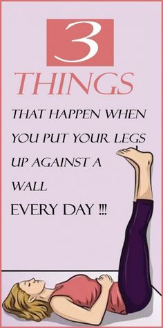 3 things that happen when you put your legs up against a