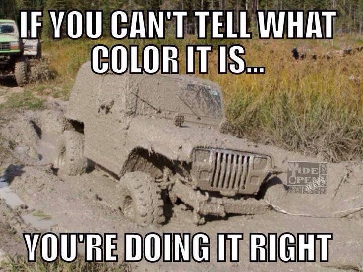 Color Mud Jeep Memes Jeep Life Jeep Quotes