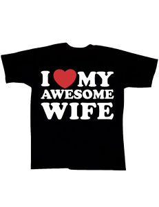 I Love My Awesome Wife Graphic T-shirt Tee