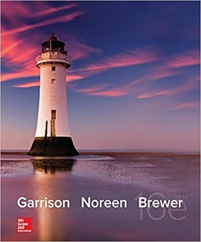 Managerial accounting 16th edition by ray garrison eric noreen managerial accounting 16th edition by ray garrison author eric noreen author isbn 13 978 1259307416 fandeluxe Image collections