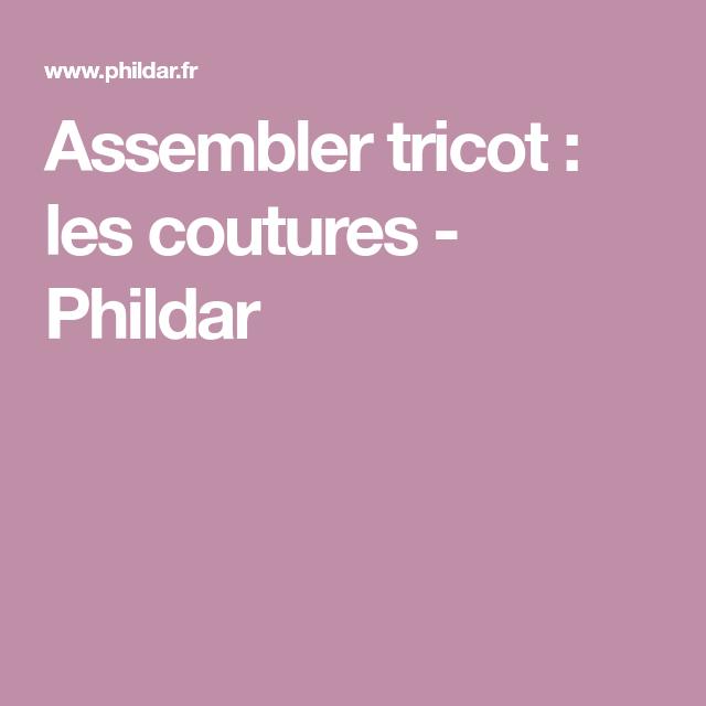 Assembler tricot : les coutures - Phildar