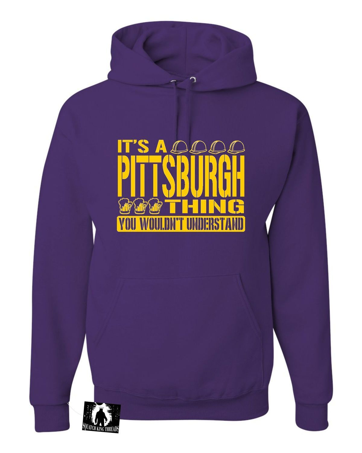 Adult It's A Pittsburgh Thing You Wouldn't Understand Sweatshirt Hoodie