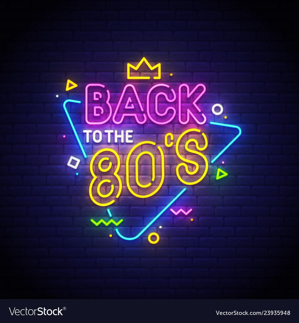 Back to the 80s neon sign vector image on Neon signs