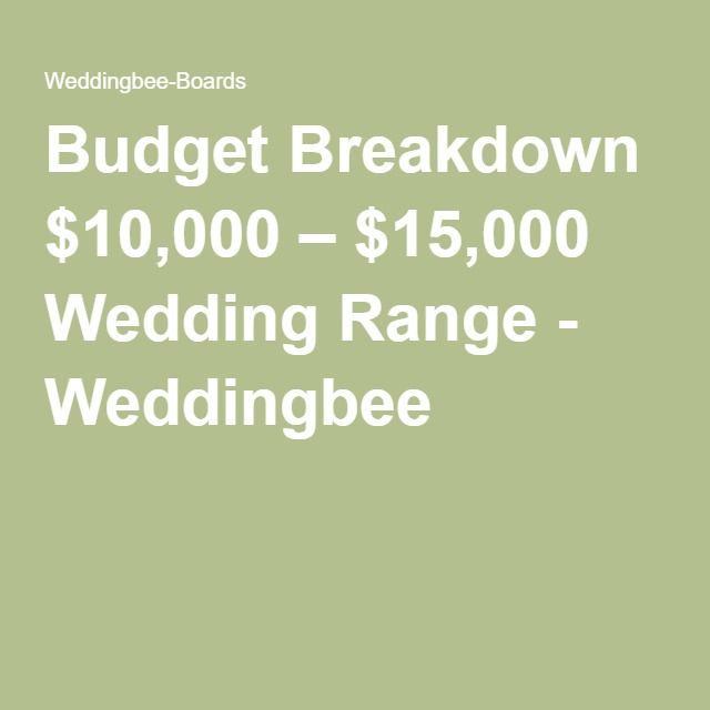 budget breakdown 10 000 15 000 wedding range weddingbee