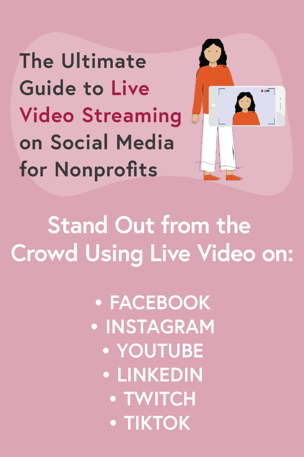 The Ultimate Guide To Live Video Streaming On Social Media For Nonprofits Social Media Live Video Streaming Nonprofit Social Media