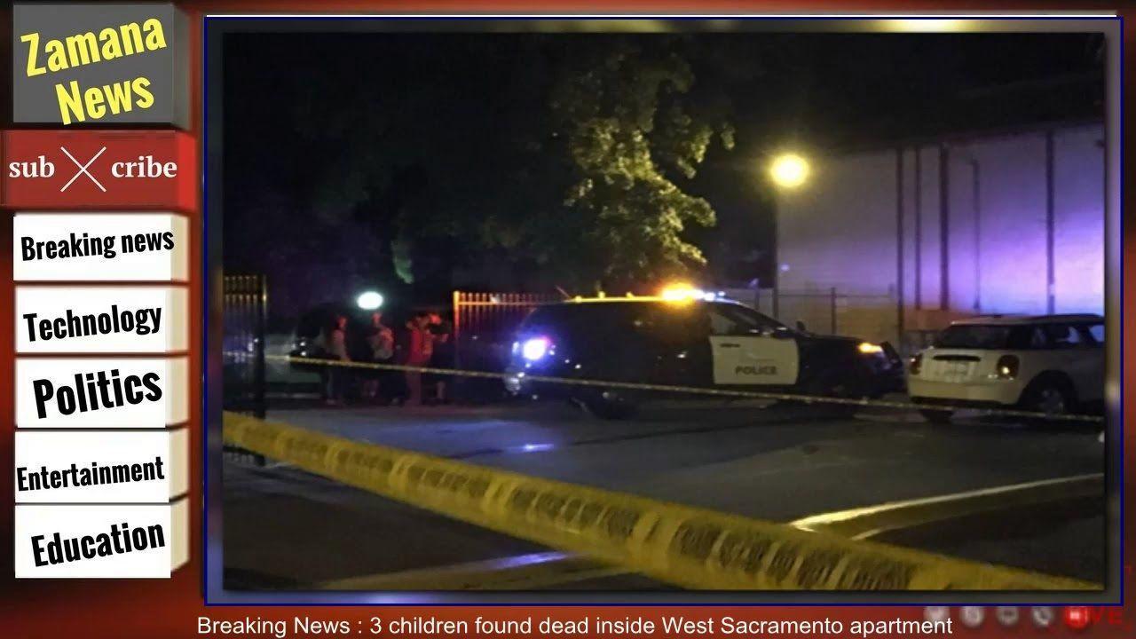 West Sacramento 3 Children Found Dead Inside Apartment Breaking