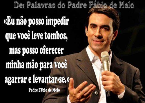 Populares frases do padre fabio de melo - Pesquisa Google | Padre Fabio  PI55