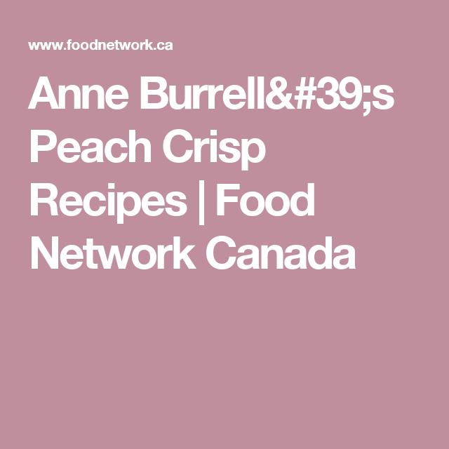 Anne Burrell's Peach Crisp Recipes | Food Network Canada