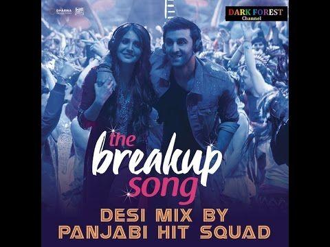 The Breakup Song Ae Dil Hai Mushkil Ranbir Anushka Pritam Arijit I Badshah Jonita Youtube Breakup Songs Songs Breakup