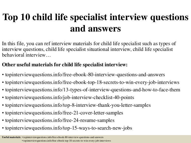 Top 10 Child Life Specialist Interview Questions And Answers In This File,  You Can Ref  Resume Interview Questions