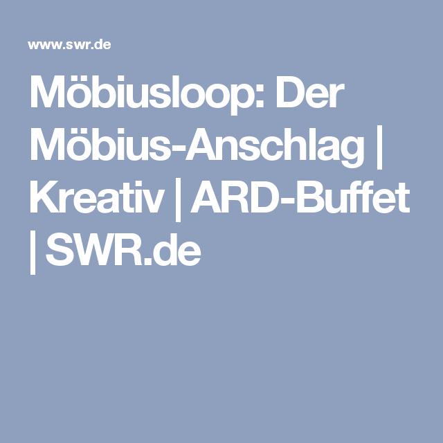 Möbiusloop Der Möbius Anschlag Kreativ Ard Buffet Swrde