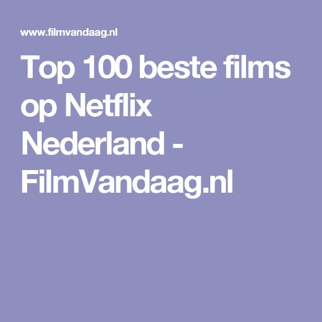 Top 100 Beste Films Op Netflix Nederland Filmvandaag Nl Netflix Film