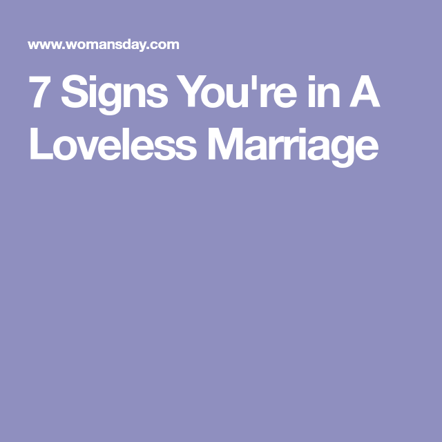 7 Signs You're in A Loveless Marriage | Marriage | Loveless marriage
