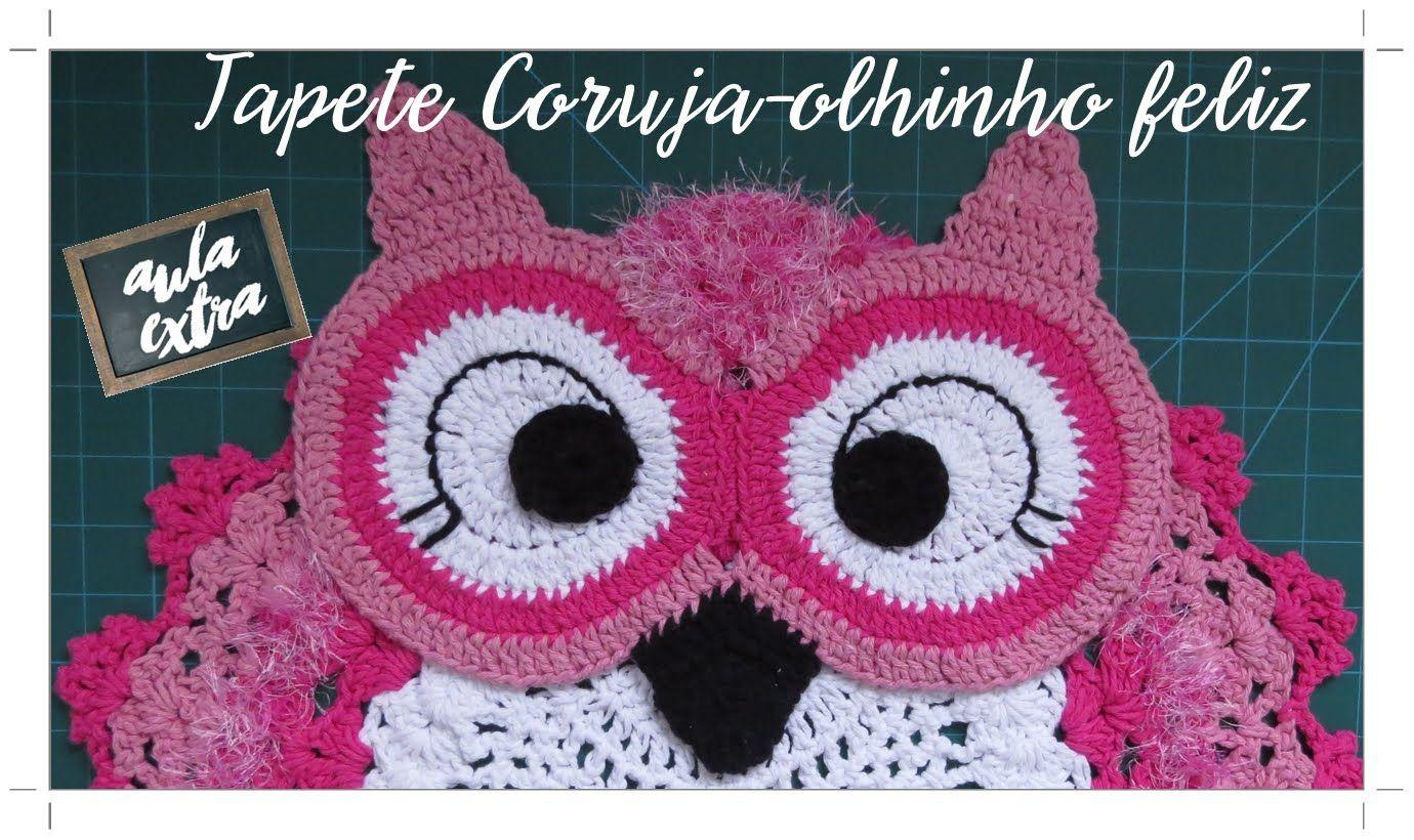 TAPETE CORUJA- OLHINHO FELIZ | croche | Pinterest | Eule