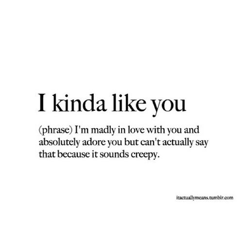Sigh Like You Quotes I Like You Quotes Be Yourself Quotes
