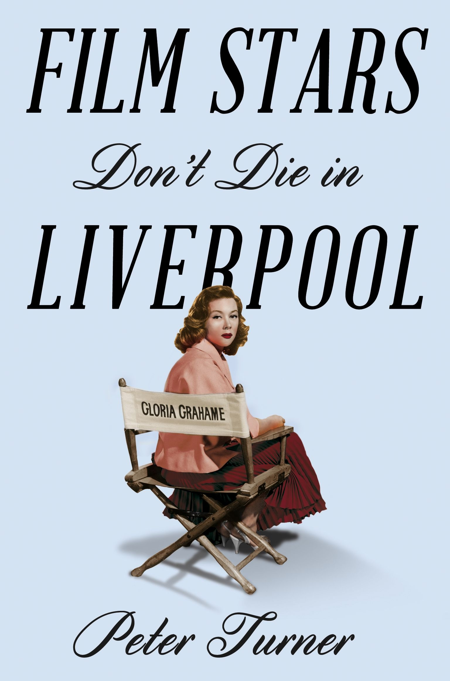 Film Stars Don't Die in Liverpool: A True Story by Peter Turner