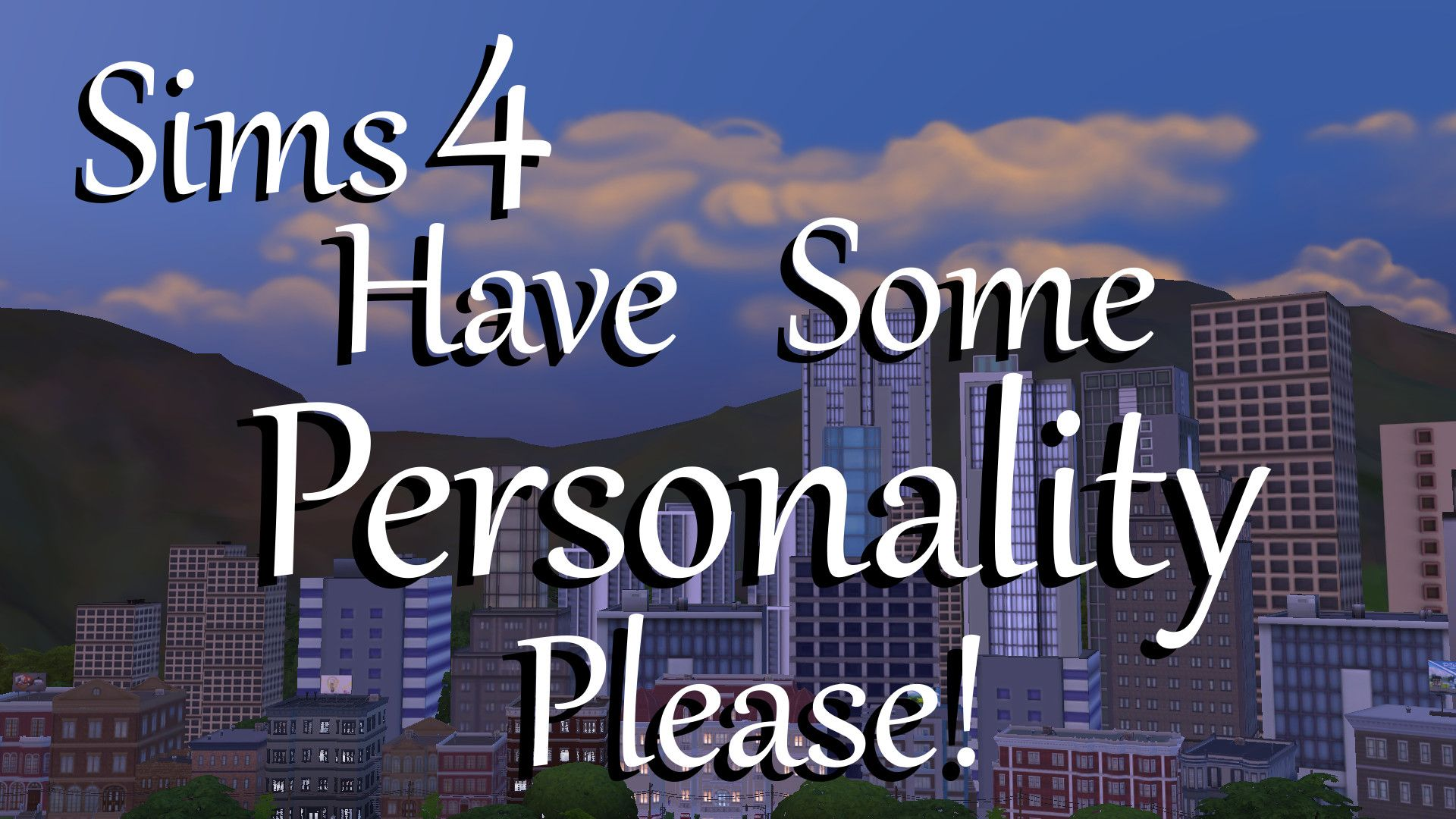 Have Some Personality Please! [MTS] Sims now act upon their traits ...