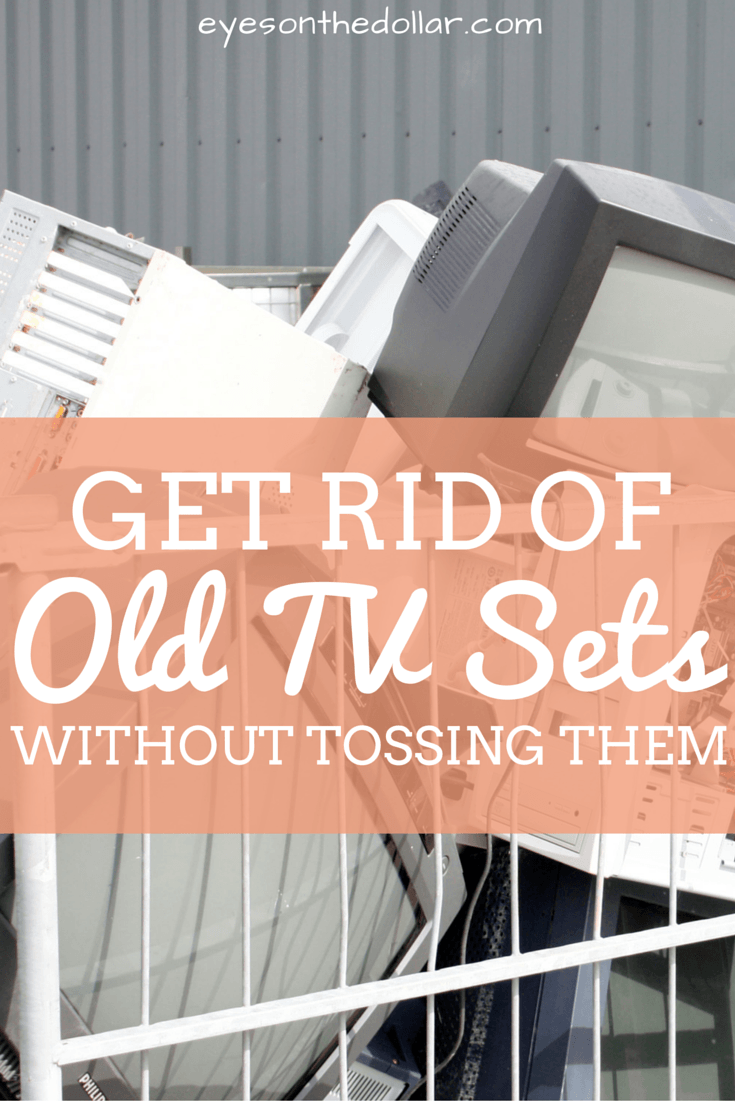How To Easily Get Rid of Old TV Sets | Old tv, Tv sets, Tv