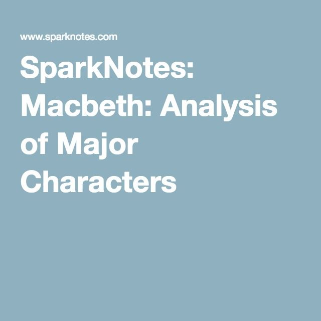 SparkNotes: Macbeth: Analysis of Major Characters | Shakespeare
