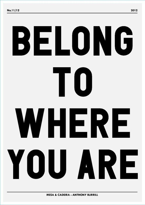 belong to where you are • anthony burrill