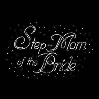 Step Mom of the Bride Rhinestone Tshirt Wedding Design Motif Step Mom of the…
