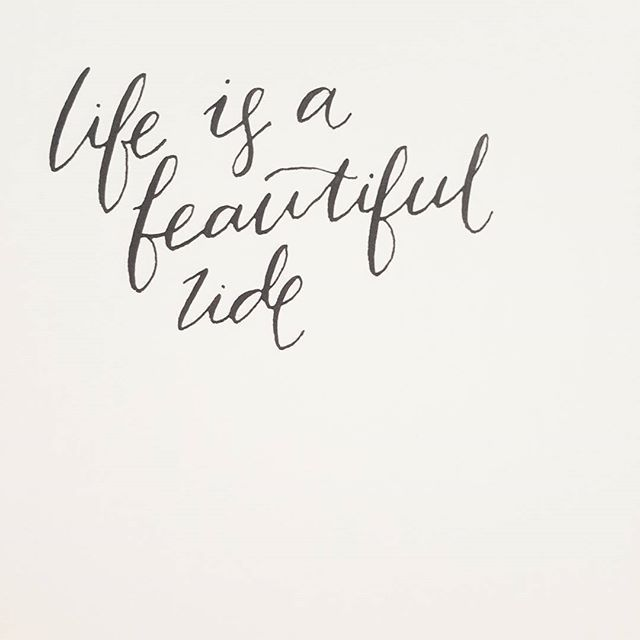 Life Is A Beautiful Ride Quote Inspiration Calligraphy