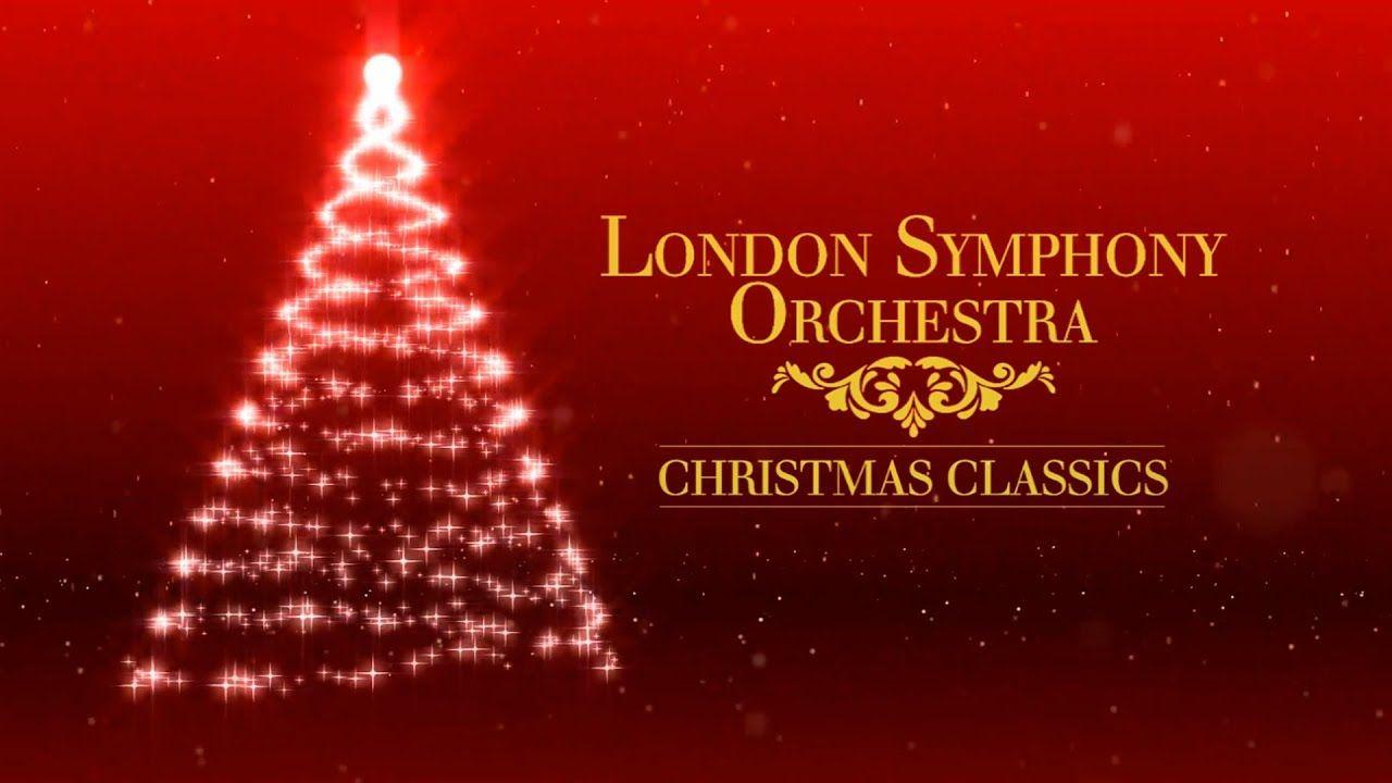 Video London Symphony Orchestra Christmas Classics Full Album London Symphony Orchestra London Symphony Christmas Music