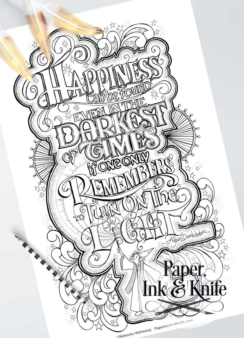 Harry Potter Dumbledore Quote Happiness Can Still Be Found Even In The Darkest Of In 2020 Harry Potter Coloring Pages Harry Potter Coloring Book Harry Potter Colors