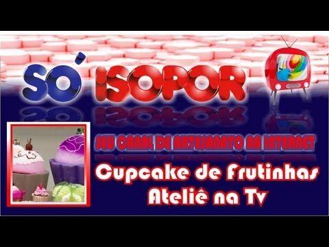 Geziela Cristina ensina como fazer cupcake de frutinhas Só Isopor Tel (1...