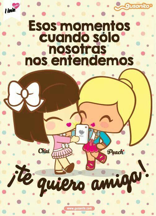 Te Quiero Te Quiero Mucho Amiga Frases De Amistad Feliz Dia De La Amistad