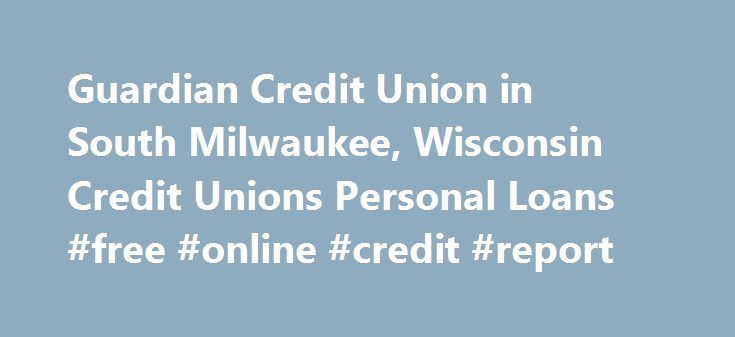Guardian Credit Union in South Milwaukee, Wisconsin Credit Unions - personal loan document free