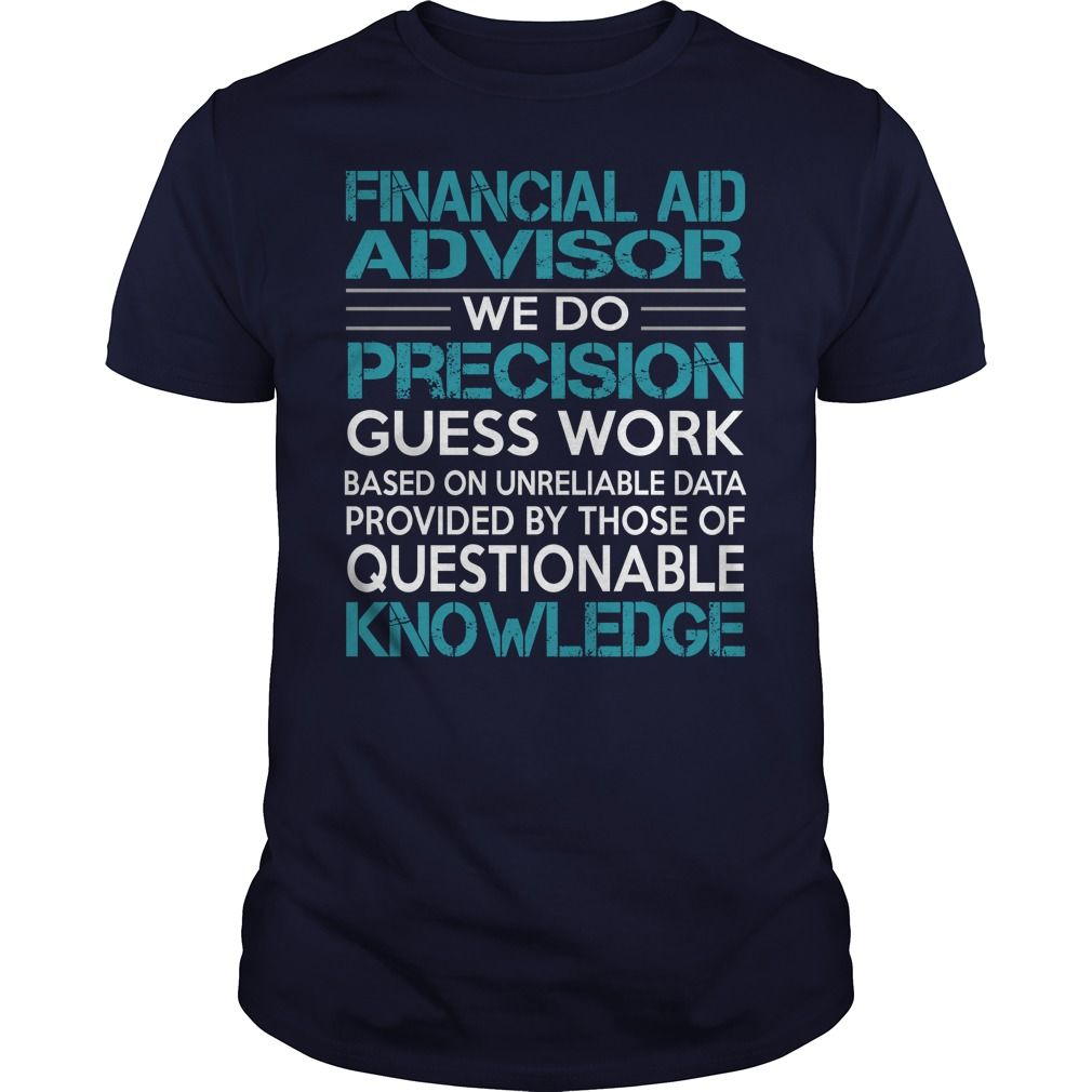 Awesome Tee For Financial Aid Advisor T-Shirts, Hoodies. CHECK PRICE ==► https://www.sunfrog.com/LifeStyle/Awesome-Tee-For-Financial-Aid-Advisor-99675961-Navy-Blue-Guys.html?id=41382