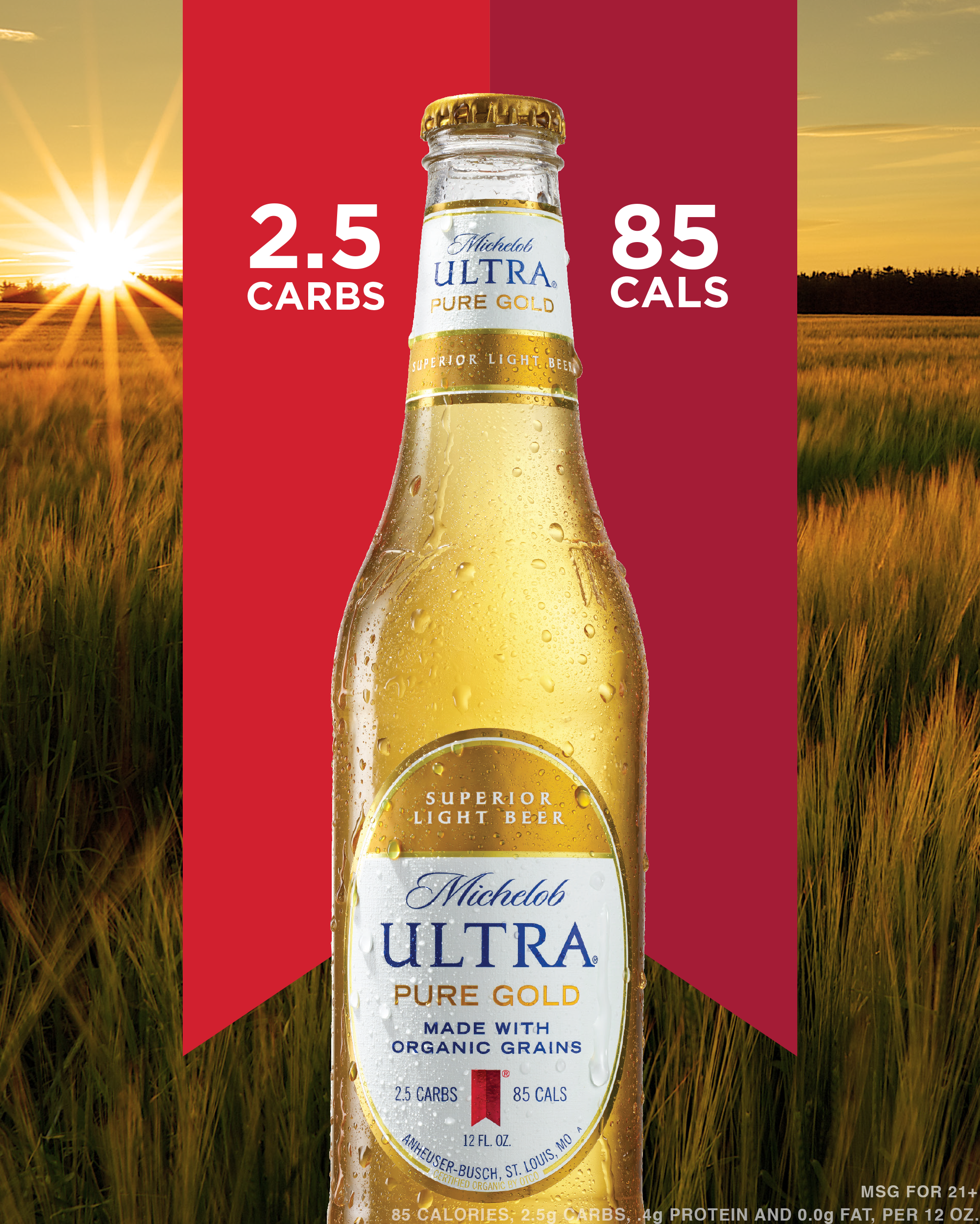 Introducing Michelob ULTRA Pure Gold, The Premium Light Beer Made With  Organic Grains. Available Now. #PureGold #beer #organic U201c85 CALORIES, 2.5g  CARBS, ...