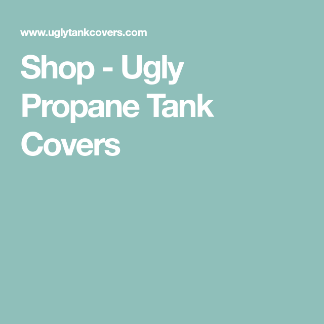 Pin On Hide Propane Tank