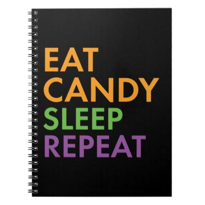 #Halloween - Eat Candy Sleep Repeat - Novelty Spiral Notebook - #Halloween #happyhalloween #festival #party #holiday