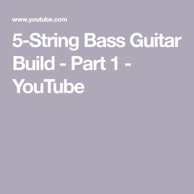 5-String Bass Guitar Build - Part 1