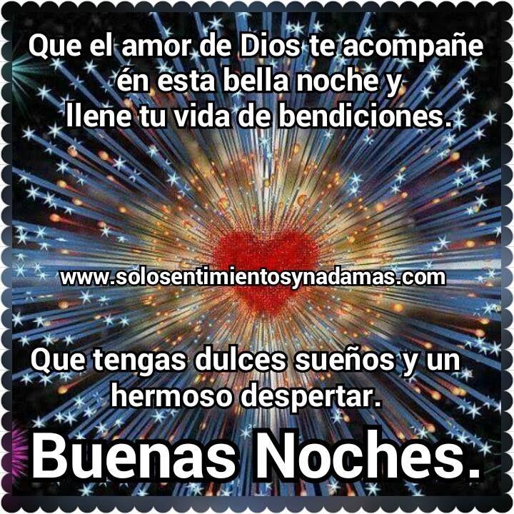 Buenas Noches Que El Amor De Dios Te Acompane Buenas Noches
