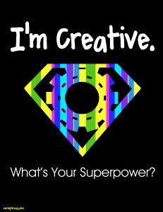 I'm Creative What's Your Super Power via @Krissy Venosdale